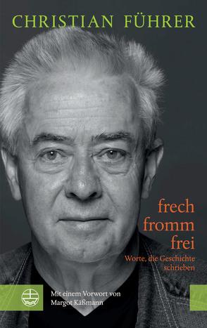 frech – fromm – frei von Führer,  Christian
