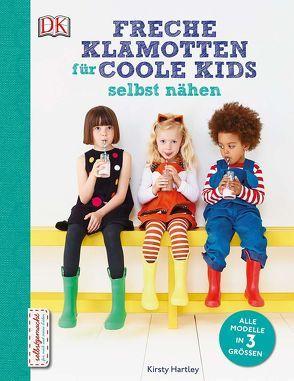Freche Klamotten für coole Kids selbst nähen von Hartley,  Kirsty