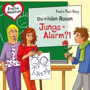 Freche Mädchen: Die Wilden Rosen: Jungs-Alarm?! von Dorenkamp,  Corinna, Minte-König,  Bianka