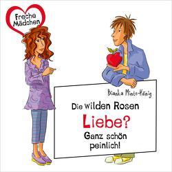 Freche Mädchen: Die Wilden Rosen: Liebe? Ganz schön peinlich! von Dorenkamp,  Corinna, Minte-König,  Bianka