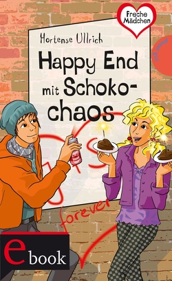 Freche Mädchen – freche Bücher!: Happy End mit Schokochaos von Schössow,  Birgit, Ullrich,  Hortense