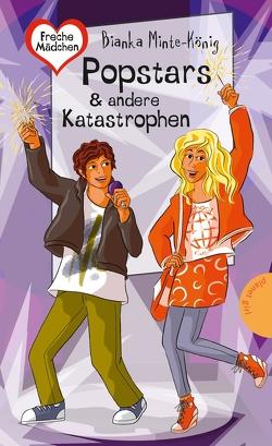 Freche Mädchen – freche Bücher!: Popstars & andere Katastrophen von Minte-König,  Bianka, Schössow,  Birgit