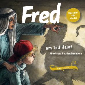 Fred am Tell Halaf von Baltzer,  Hans, Berndt,  Michael, Blazejewski,  Tino, Kühn,  Harry, Petrick,  Dirk, Schellenberger,  Rupert, Schulze,  Remo, Tetzner,  Birge
