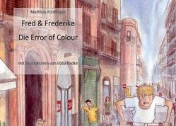 Fred & Frederike – Die Error of Colour von Fünffinger,  Matthias, Raddke,  Ebba