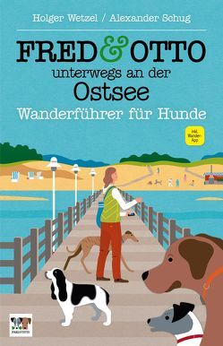 FRED & OTTO unterwegs an der Ostsee von Schug,  Alexander, Wetzel,  Holger