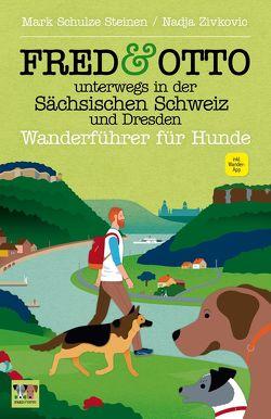FRED & OTTO unterwegs in der Sächsischen Schweiz und Dresden von Schulze Steinen,  Mark, Zivkovic,  Nadja