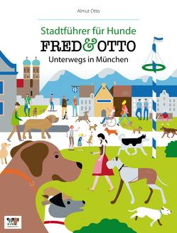 FRED & OTTO unterwegs in München von Otto,  Almut