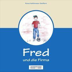 Fred und die Firma von Haftlmeier-Seiffert,  Rena, Meid,  Anastasia