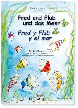 Fred und Flub und das Meer –  Fred y Flub y el mar von Kreichgauer,  Maike, Prieto Rojo,  Luisa