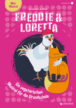 Freddie & Loretta – ein vegetarisches Musical für die Grundschule von Dembowski,  Knut