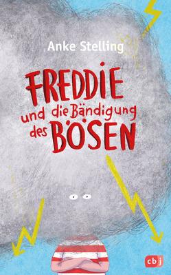 Freddie und die Bändigung des Bösen von Stelling,  Anke