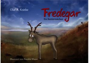 Fredegar, ein Rentiermärchen von Krätke,  Olaf