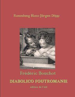Frédéric Bouchot, Diabolico Foutromanie von Conda,  Ana, Döpp,  Hans-Jürgen
