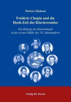 Frédéric Chopin und die Hoch-Zeit des Klavierrondos von Giljohann,  Markus