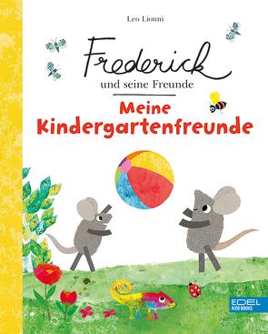 Frederick und seine Freunde: Meine Kindergartenfreunde von Lionni,  Leo