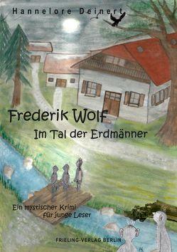 Frederik Wolf – Im Tal der Erdmänner von Deinert,  Hannelore