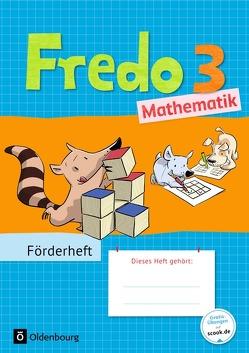 Fredo – Mathematik – Zu den Ausgaben A Neubearbeitung und Ausgabe B / 3. Schuljahr – Förderheft