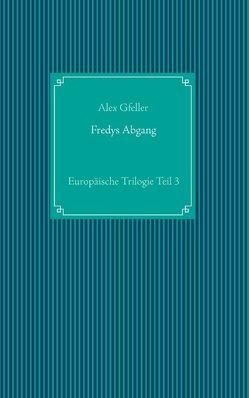 Fredys Abgang von Gfeller,  Alex