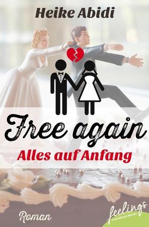 Free again – alles auf Anfang von Abidi,  Heike