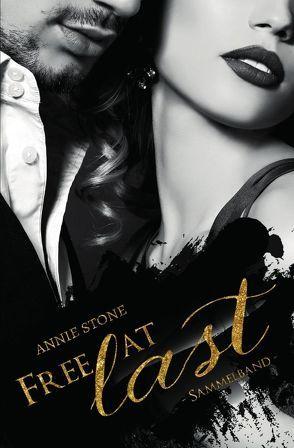 Free at last – Sammelband von Stone,  Annie
