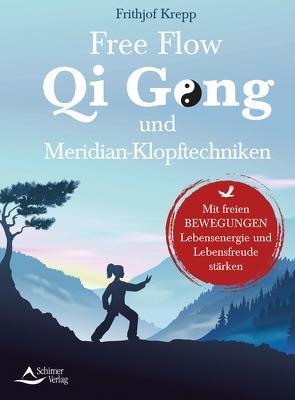 Free Flow Qi Gong und Meridianklopftechniken von Krepp,  Frithjof
