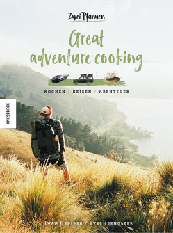 Great Adventure Cooking von Hediger,  Iwan, Seeholzer,  Yves