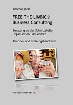 FREE THE LIMBIC® Business Consulting von Weil,  Thomas