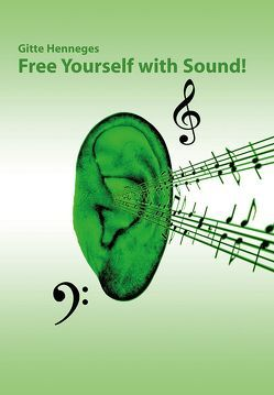 Free yourself with Sound von Heeneges,  Gitte, Henneges,  Gitte, Keller,  William, Mandel,  Peter