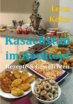 Freedrichshagener KleeBLATT 2019 / Kasachstan im Kochtopf von Dr. Endler,  Wolfgang, Jarju,  Monika, Kelm,  Lena