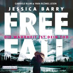 Freefall – Die Wahrheit ist dein Tod von Barry,  Jessica, Blum,  Gabriele, Blümel,  Yara