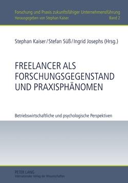 Freelancer als Forschungsgegenstand und Praxisphänomen von Josephs,  Ingrid, Kaiser,  Stephan, Süess,  Stefan