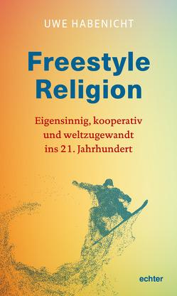 Freestyle Religion von Habenicht,  Uwe