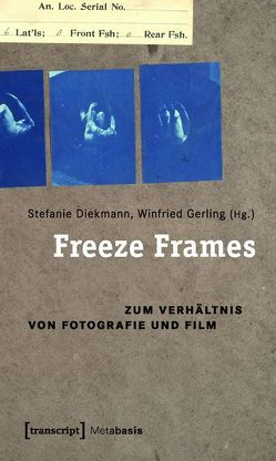 Freeze Frames von Diekmann,  Stefanie, Gerling,  Winfried