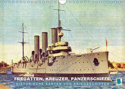 Fregatten, Kreuzer, Panzerschiffe – historische Karten von Kriegsschiffen (Wandkalender 2018 DIN A4 quer) von CALVENDO,  k.A.
