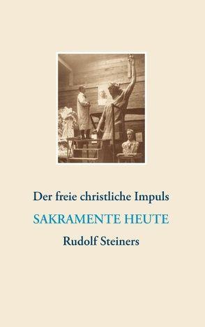 Der freie christliche Impuls Rudolf Steiners heute von Förderkreis Forum Kultus, Lambertz,  Volker