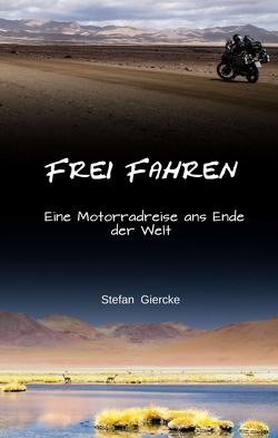 Frei Fahren von Giercke,  Stefan