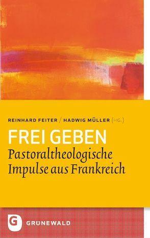 Frei geben von Feiter,  Reinhard, Müller,  Hadwig