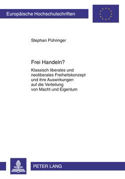 Frei Handeln? von Pühringer,  Stephan
