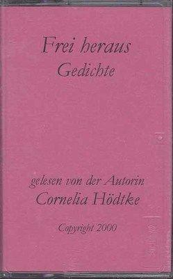 Frei heraus. Gedichte von Hödtke,  Cornelia