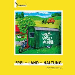 Frei – Land – Haltung von Möller,  Kurt