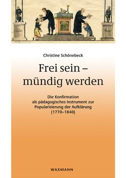 Frei sein – mündig werden von Schönebeck,  Christine
