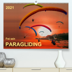 Frei sein – Paragliding (Premium, hochwertiger DIN A2 Wandkalender 2021, Kunstdruck in Hochglanz) von Roder,  Peter