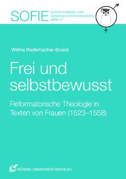Frei und selbstbewusst von Rademacher-Braick,  Wilma