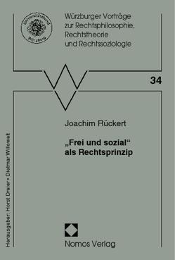 """""""Frei und sozial"""" als Rechtsprinzip von Rückert,  Joachim"""