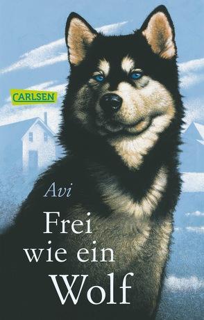 Frei wie ein Wolf von Avi, Malich,  Anja