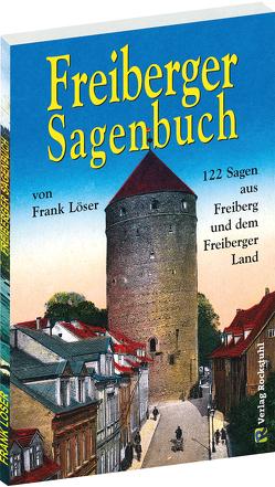 Freiberger Sagenbuch von Löser,  Frank, Rockstuhl,  Harald