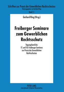 Freiberger Seminare zum Gewerblichen Rechtsschutz von Ring,  Gerhard