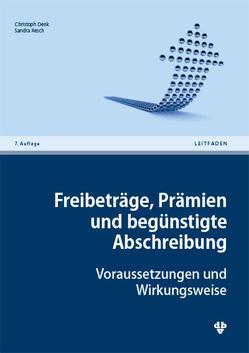 Freibeträge, Prämien und begünstigte Abschreibung von Denk,  Christoph, Resch,  Sandra Katharina