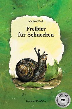 Freibier für Schnecken von Fock,  Manfred