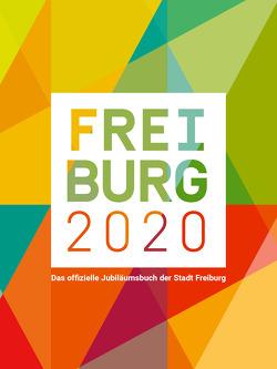 Freiburg 2020 von Kalchthaler,  Peter, Raach,  Karl-Heinz